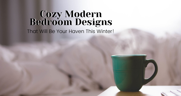 Cozy Modern Bedroom Designs That Will Be Your Haven This Winter!_feat modern bedroom designs Cozy Modern Bedroom Designs That Will Be Your Haven This Winter! Cozy Modern Bedroom Designs That Will Be Your Haven This Winter feat 1 768x410