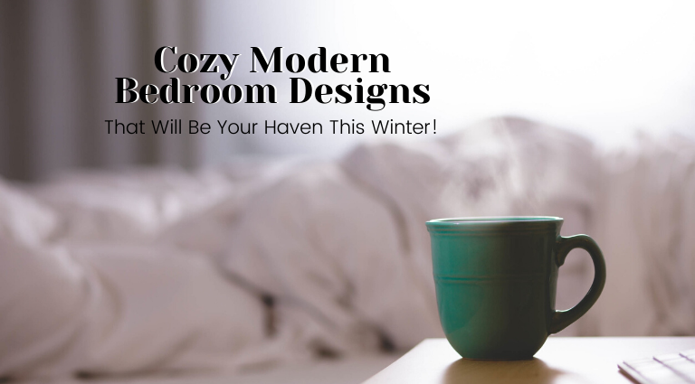 Cozy Modern Bedroom Designs That Will Be Your Haven This Winter!_feat modern bedroom designs Cozy Modern Bedroom Designs That Will Be Your Haven This Winter! Cozy Modern Bedroom Designs That Will Be Your Haven This Winter feat 1 768x425