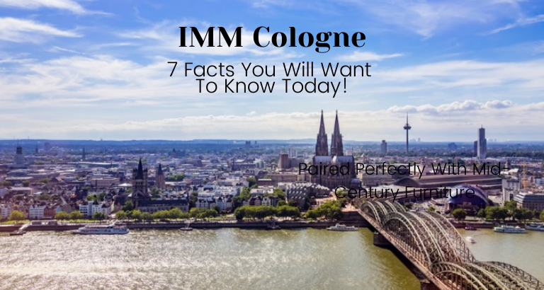 IMM Cologne_ 7 Facts You Will Want to Know Today!_feat imm cologne IMM Cologne: 7 Facts You Will Want to Know Today! IMM Cologne  7 Facts You Will Want to Know Today feat 768x410