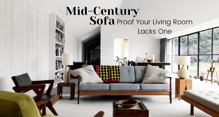 Proof That Your Home Is Lacking A Mid-Century Sofa_feat mid-century sofa Proof That Your Home Is Lacking A Mid-Century Sofa Proof That Your Home Is Lacking A Mid Century Sofa feat 768x410