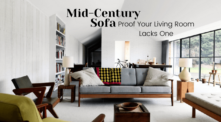 Proof That Your Home Is Lacking A Mid-Century Sofa_feat mid-century sofa Proof That Your Home Is Lacking A Mid-Century Sofa Proof That Your Home Is Lacking A Mid Century Sofa feat 768x425