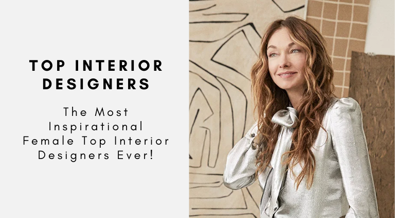 THE MOST INSPIRATIONAL FEMALE TOP INTERIOR DESIGNERS EVER! top interior designers The Most Inspirational Female Top Interior Designers Ever! THE MOST INSPIRATIONAL FEMALE TOP INTERIOR DESIGNERS EVER