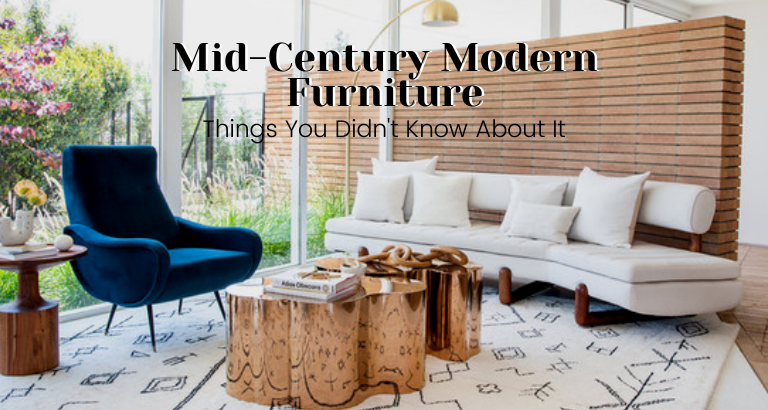 Things You Didn't Know About Mid-century Modern Furniture_feat mid-century modern furniture Things You Didn't Know About Mid-century Modern Furniture Things You Didn   t Know About Mid century Modern Furniture feat 768x410