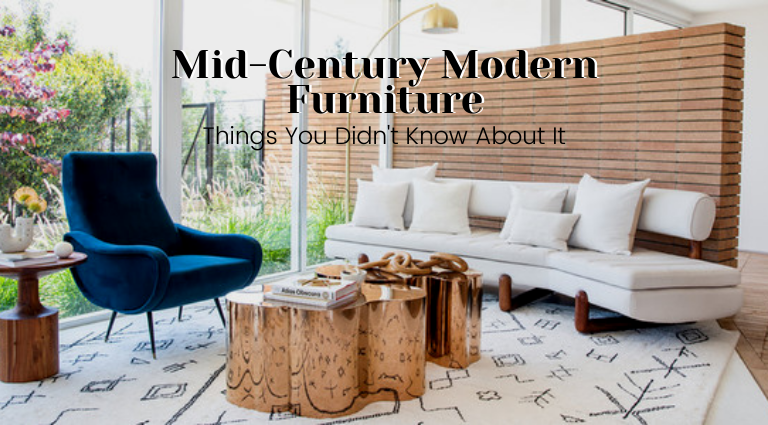 Things You Didn't Know About Mid-century Modern Furniture_feat mid-century modern furniture Things You Didn't Know About Mid-century Modern Furniture Things You Didn   t Know About Mid century Modern Furniture feat 768x425