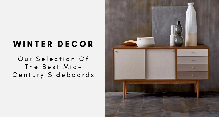 Winter Decor_ Our Selection Of The Best Mid-Century Sideboards mid-century sideboards Winter Decor: Our Selection Of The Best Mid-Century Sideboards Winter Decor  Our Selection Of The Best Mid Century Sideboards 768x410