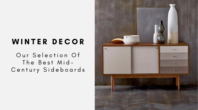 Winter Decor_ Our Selection Of The Best Mid-Century Sideboards mid-century sideboards Winter Decor: Our Selection Of The Best Mid-Century Sideboards Winter Decor  Our Selection Of The Best Mid Century Sideboards