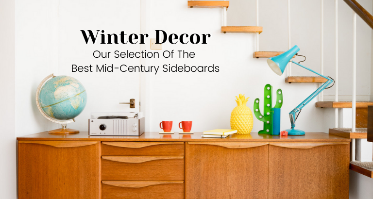 Winter Decor_ Our Selection Of The Best Mid-Century Sideboards_feat mid-century sideboards Winter Decor: Our Selection Of The Best Mid-Century Sideboards Winter Decor  Our Selection Of The Best Mid Century Sideboards feat 1 768x410