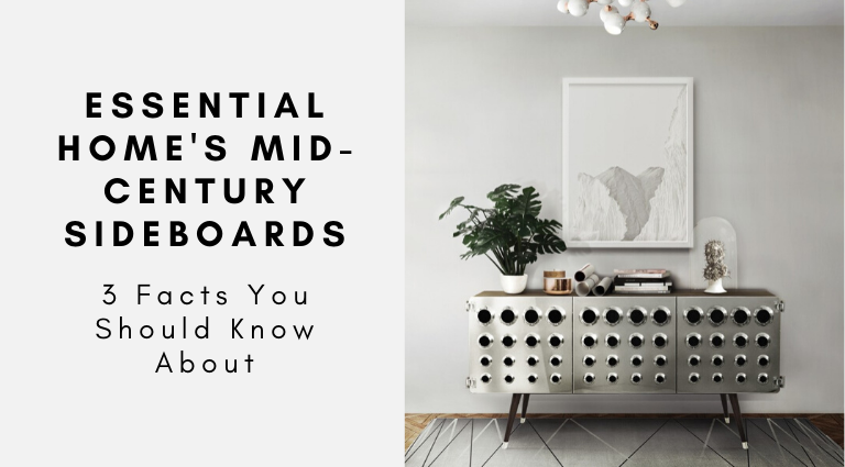3 Facts You Should Know About Essential Home's Mid-Century Sideboards_feat mid-century sideboards 3 Facts You Should Know About Essential Home's Mid-Century Sideboards 3 Facts You Should Know About Essential Homes Mid Century Sideboards feat 768x425