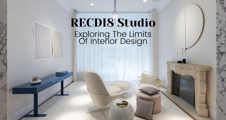 RECDI8 Studio_ Exploring The Charming Limits Of Interior Design_feat