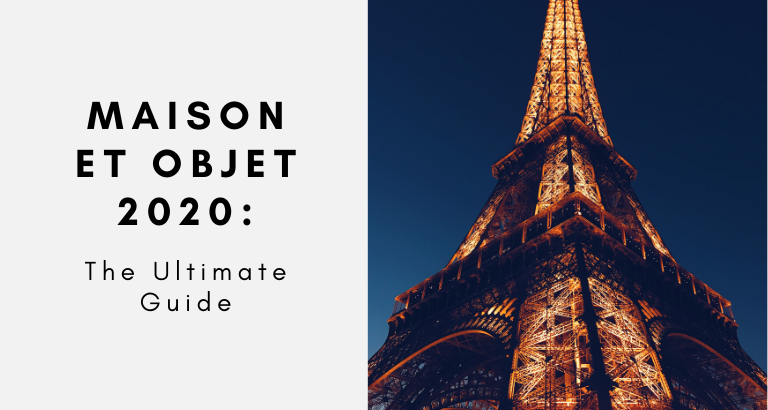 The Ultimate Guide To Maison Et Objet 2020_feat