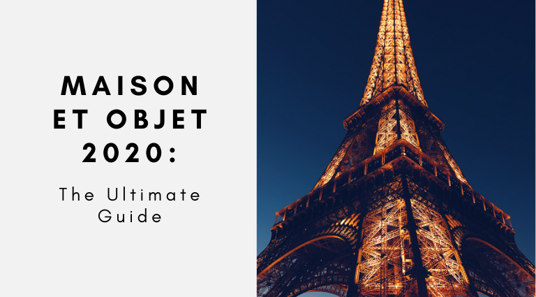The Ultimate Guide To Maison Et Objet 2020_feat maison et objet 2020 The Ultimate Guide To Maison Et Objet 2020 The Ultimate Guide To Maison Et Objet 2020 feat 768x425