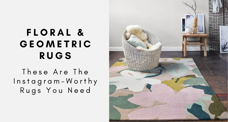 Floral and Geometric Rugs That Are Truly Instagram-Worthy_feat (1) geometric rugs Floral and Geometric Rugs That Are Truly Instagram-Worthy Floral and Geometric Rugs That Are Truly Instagram Worthy feat 1 768x410