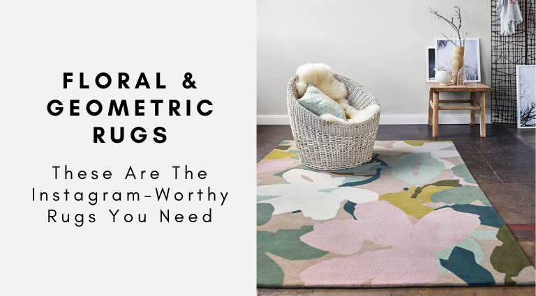 Floral and Geometric Rugs That Are Truly Instagram-Worthy_feat (1) geometric rugs Floral and Geometric Rugs That Are Truly Instagram-Worthy Floral and Geometric Rugs That Are Truly Instagram Worthy feat 1 768x425
