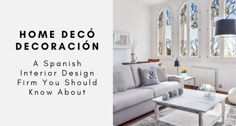 Home Decó Decoración_ A Spanish Interior Design Firm You Should Know_feat spanish interior design firm Home Decó Decoración: A Spanish Interior Design Firm You Should Know Home Dec   Decoraci  n  A Spanish Interior Design Firm You Should Know feat 768x410