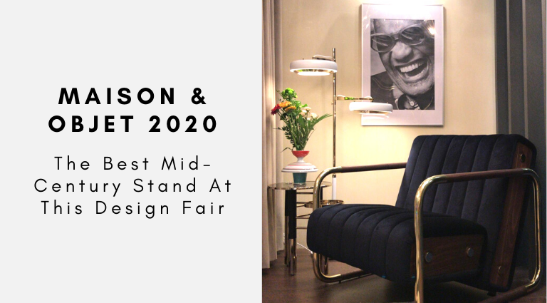 maison et objet 2020 Maison Et Objet 2020: Meet The Best Mid-Century Stand You'll See Maison Et Objet 2020  Meet The Best Mid Century Stand Youll See 768x425
