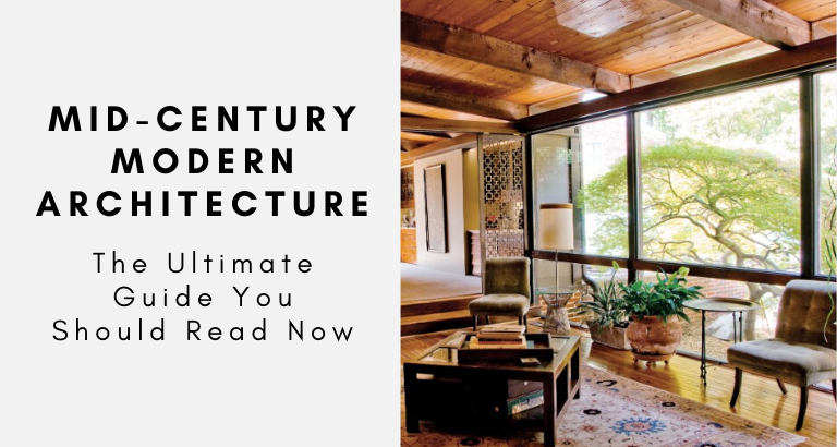 The Ultimate Guide To Mid-Century Modern Architecture