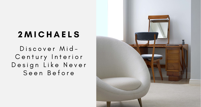2Michaels_ Discover Mid-Century Interior Design Like Never Seen Before_feat 2michaels 2Michaels: Discover Mid-Century Interior Design Like Never Seen Before 2Michaels  Discover Mid Century Interior Design Like Never Seen Before feat 768x410