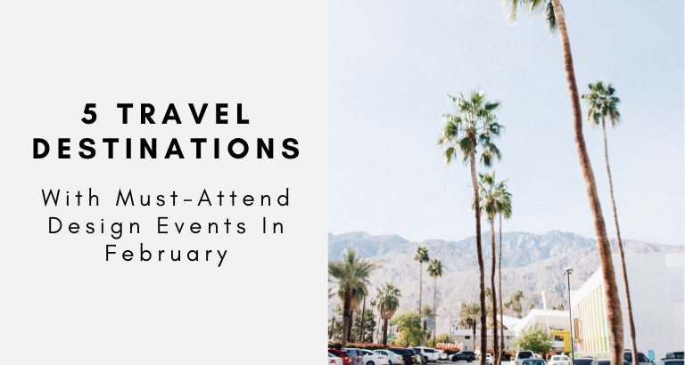 5 Travel Destinations With Must-Attend Design Events In February_feat