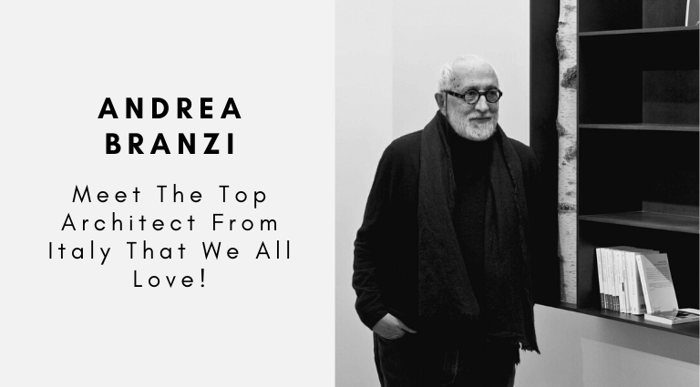 Andrea Branzi Meet The Top Architect From Italy That We All Love