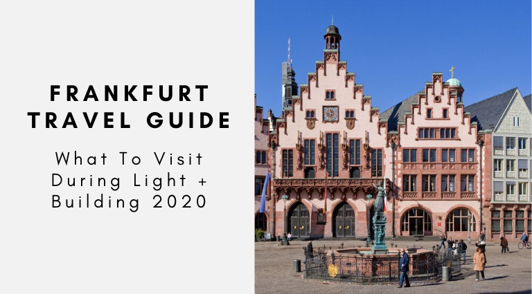 Frankfurt Travel Guide_ What To Visit During Light + Building 2020 frankfurt travel guide Frankfurt Travel Guide: What To Visit During Light + Building 2020 Frankfurt Travel Guide  What To Visit During Light Building 2020 768x425
