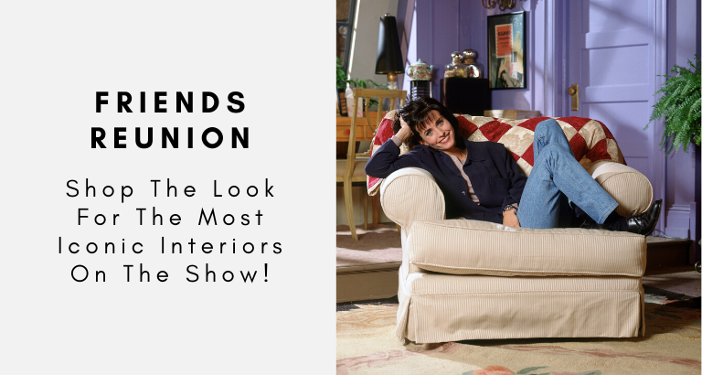Friends Reunion_ Shop The Look For The Most Iconic Interiors On The Show!_feat friends reunion Friends Reunion: Shop The Look For The Most Iconic Interiors On The Show! Friends Reunion  Shop The Look For The Most Iconic Interiors On The Show feat 768x410