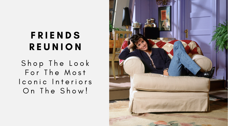 Friends Reunion_ Shop The Look For The Most Iconic Interiors On The Show!_feat friends reunion Friends Reunion: Shop The Look For The Most Iconic Interiors On The Show! Friends Reunion  Shop The Look For The Most Iconic Interiors On The Show feat 768x425