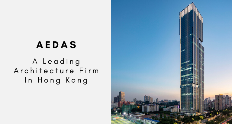 Get To Know Aedas, The Leading Architecture Firm In Hong Kong _feat