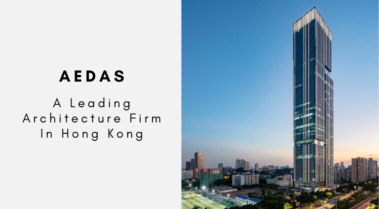 Get To Know Aedas, The Leading Architecture Firm In Hong Kong _feat architecture firm in hong kong Get To Know Aedas, The Leading Architecture Firm In Hong Kong Get To Know Aedas The Leading Architecture Firm In Hong Kong  feat 768x425