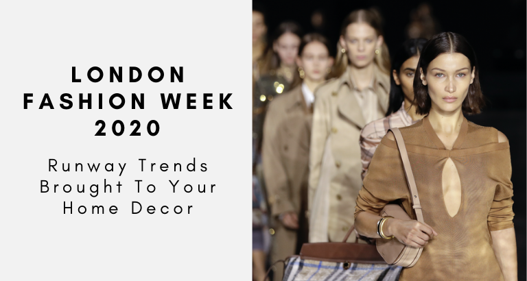London Fashion Week 2020_ Runway Trends Brought To Your Home Decor_feat london fashion week 2020 London Fashion Week 2020: Runway Trends Brought To Your Home Decor London Fashion Week 2020  Runway Trends Brought To Your Home Decor feat 768x410