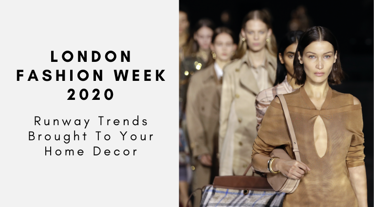London Fashion Week 2020_ Runway Trends Brought To Your Home Decor_feat london fashion week 2020 London Fashion Week 2020: Runway Trends Brought To Your Home Decor London Fashion Week 2020  Runway Trends Brought To Your Home Decor feat 768x425
