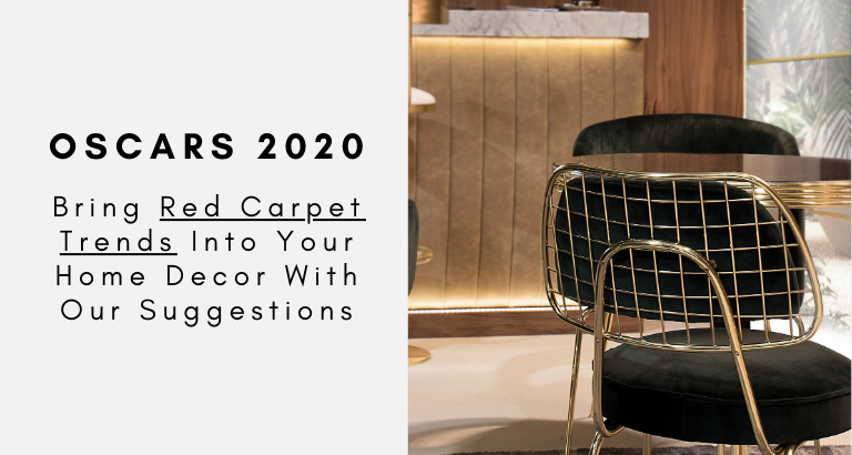 Oscars 2020_ Bring Red Carpet Trends Into Your Home Decor With Our Suggestions_feat