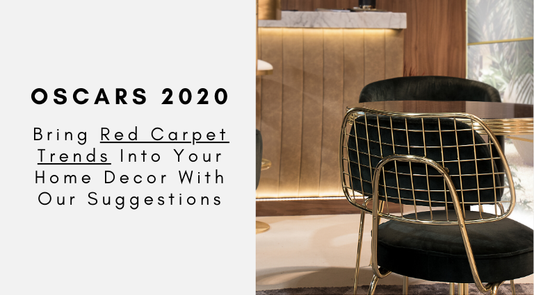 Oscars 2020_ Bring Red Carpet Trends Into Your Home Decor With Our Suggestions_feat oscars 2020 Oscars 2020: Bring Red Carpet Trends Into Your Home Decor With Our Suggestions Oscars 2020  Bring Red Carpet Trends Into Your Home Decor With Our Suggestions feat 768x425