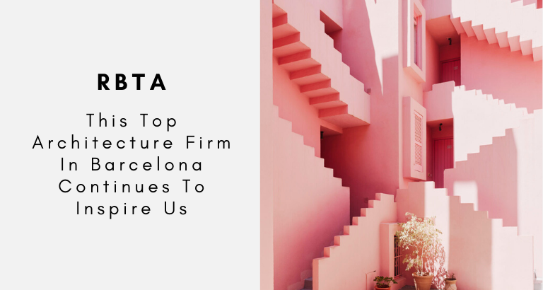 RBTA_ This Top Architecture Firm In Barcelona Continues To Inspire Us_feat architecture firm in barcelona RBTA: This Top Architecture Firm In Barcelona Continues To Inspire Us RBTA  This Top Architecture Firm In Barcelona Continues To Inspire Us feat 768x410