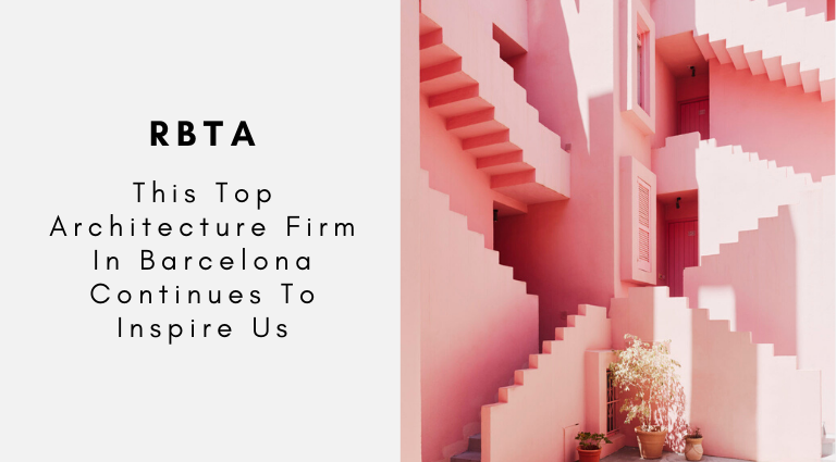 RBTA_ This Top Architecture Firm In Barcelona Continues To Inspire Us_feat architecture firm in barcelona RBTA: This Top Architecture Firm In Barcelona Continues To Inspire Us RBTA  This Top Architecture Firm In Barcelona Continues To Inspire Us feat 768x425