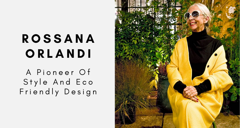 Rossana Orlandi_ A Pioneer Of Style And Eco Friendly Design_feat eco friendly design Rossana Orlandi: A Pioneer Of Style And Eco Friendly Design Rossana Orlandi  A Pioneer Of Style And Eco Friendly Design feat 768x410