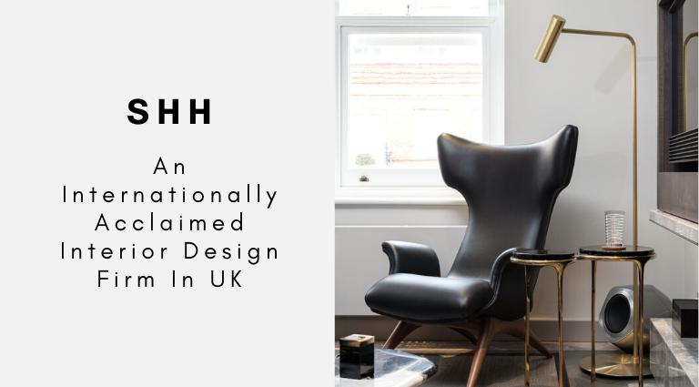 SHH_ An Internationally Acclaimed Interior Design Firm In UK_feat interior design firm in uk SHH: An Internationally Acclaimed Interior Design Firm In UK SHH  An Internationally Acclaimed Interior Design Firm In UK feat 768x425