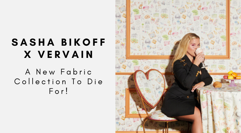 Sasha Bikoff's New Fabric Collection With Vervain Is To Die For!_feat