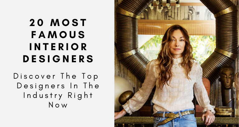 The 20 Most Famous Interior Designers In The Industry Right Now