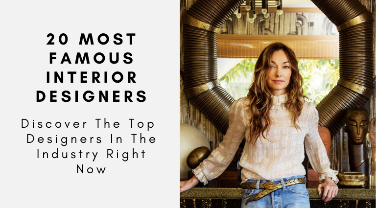 The 20 Most Famous Interior Designers In The Industry Right Now_feat most famous interior designers The 20 Most Famous Interior Designers In The Industry Right Now The 20 Most Famous Interior Designers In The Industry Right Now feat 768x425