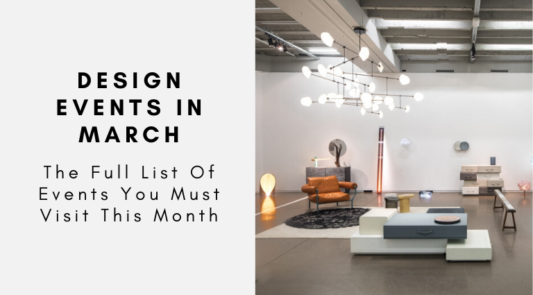 The Full List Of Design Events In March That You Must Visit Is Here!_Feat design events in march The Full List Of Design Events In March That You Must Visit Is Here! The Full List Of Design Events In March That You Must Visit Is Here Feat 768x425