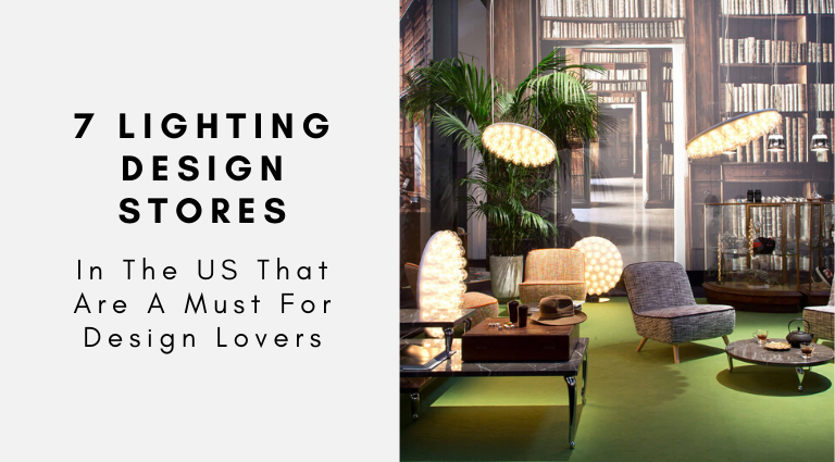 These Are The 7 Best Lighting Design Stores In The US You Must Visit!_feat lighting design stores These Are The 7 Best Lighting Design Stores In The US You Must Visit! These Are The 7 Best Lighting Design Stores In The US You Must Visit feat 768x425