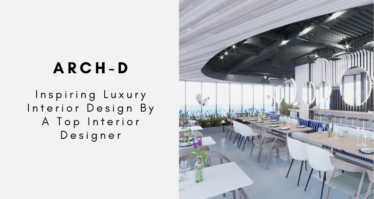 Arch-D_ Inspiring Luxury Interior Design By A Top Interior Designer luxury interior design Arch-D: Inspiring Luxury Interior Design By A Top Interior Designer Arch D  Inspiring Luxury Interior Design By A Top Interior Designer 768x410