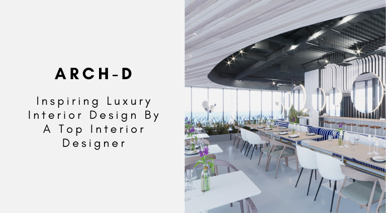 Arch-D_ Inspiring Luxury Interior Design By A Top Interior Designer luxury interior design Arch-D: Inspiring Luxury Interior Design By A Top Interior Designer Arch D  Inspiring Luxury Interior Design By A Top Interior Designer 768x425