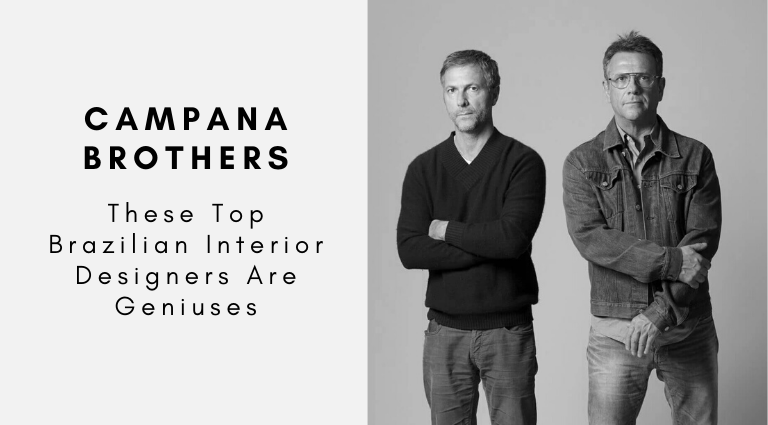 Campana Brothers_ These Top Brazilian Interior Designers Are Geniuses_feat top brazilian interior designers Campana Brothers: These Top Brazilian Interior Designers Are Geniuses Campana Brothers  These Top Brazilian Interior Designers Are Geniuses feat 768x425