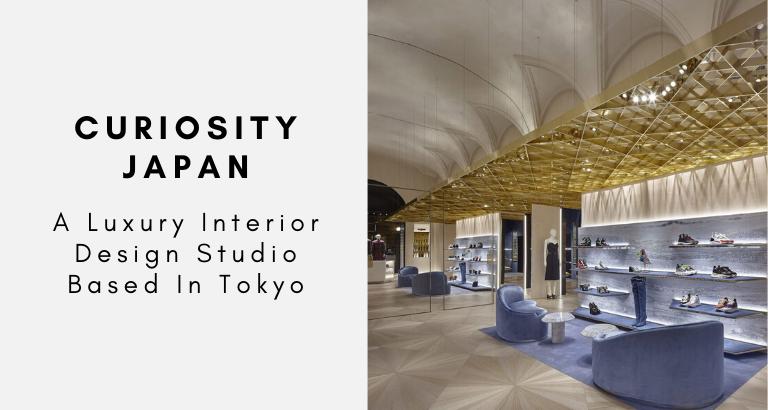 Curiosity Japan_ A Luxury Interior Design Studio Based In Tokyo_feat interior design studio Curiosity Japan: A Luxury Interior Design Studio Based In Tokyo Curiosity Japan  A Luxury Interior Design Studio Based In Tokyo feat 768x410
