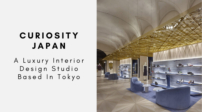Curiosity Japan_ A Luxury Interior Design Studio Based In Tokyo_feat interior design studio Curiosity Japan: A Luxury Interior Design Studio Based In Tokyo Curiosity Japan  A Luxury Interior Design Studio Based In Tokyo feat 768x425