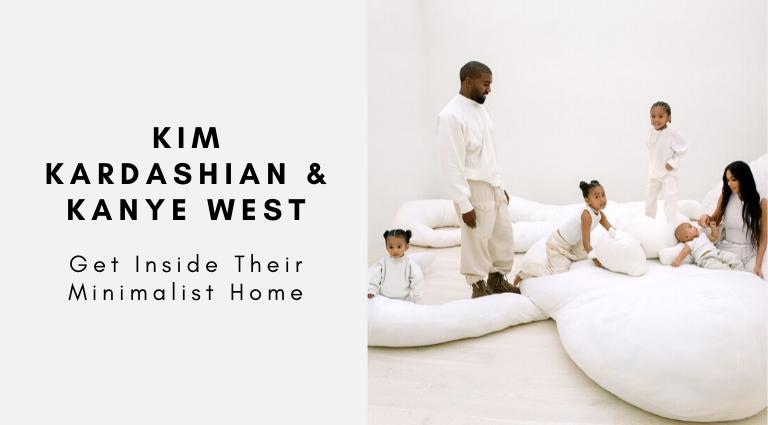 Get Inside Kim Kardashian & Kanye West's Stunning Minimalist Home kim kardashian Get Inside Kim Kardashian & Kanye West's Stunning Minimalist Home Get Inside Kim Kardashian Kanye West   s Stunning Minimalist Home 768x425