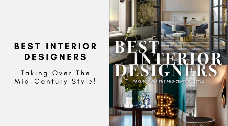 The Best Interior Designers Are Taking Over The Mid-Century Style_ Check It Out Here! best interior designers The Best Interior Designers Are Taking Over The Mid-Century Style: Check It Out Here! The Best Interior Designers Are Taking Over The Mid Century Style  Check It Out Here 768x425