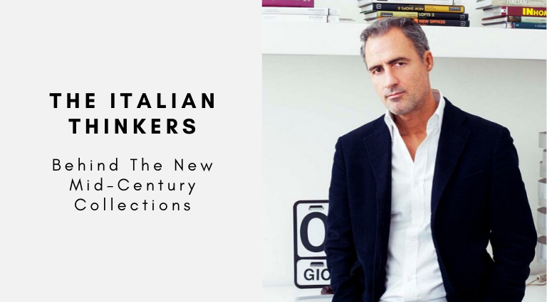 The Italian Thinkers Behind The New Mid-Century Collections mid-century collections The Italian Thinkers Behind The New Mid-Century Collections The Italian Thinkers Behind The New Mid Century Collections 768x425