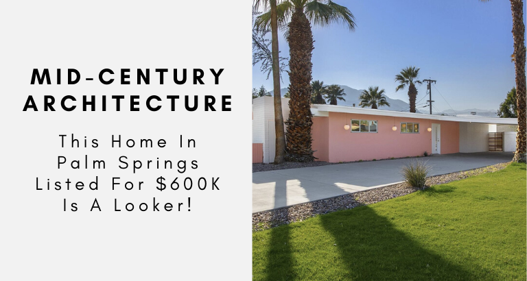 This Mid-Century Home In Palm Springs Listed For $600K Is A Looker!_feat mid-century home This Mid-Century Home In Palm Springs Listed For $600K Is A Looker! This Mid Century Home In Palm Springs Listed For 600K Is A Looker feat 768x410